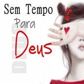 Sem Tempo pra Deus by AFK