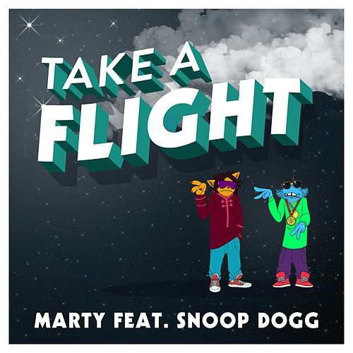 Take a Flight (feat. Snoop Dogg) by MARTY