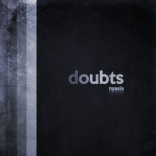 Doubts by Nyasia