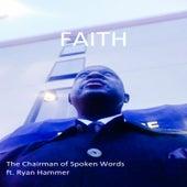 Faith (feat. Ryan Hammer) by The Chairman of Spoken Words