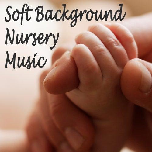 Soft Background Nursery Music by Lullabyes