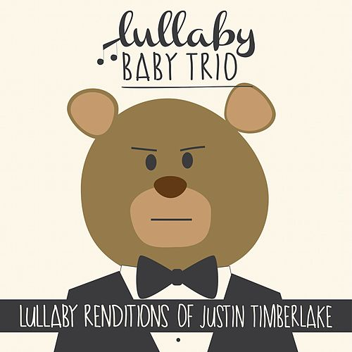 Lullaby Renditions of Justin Timberlake by Lullaby Baby Trio