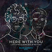 Here With You (Bassjackers Remis) by Netsky