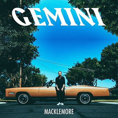 Gemini von Macklemore