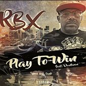 Play to Win (feat. Dontwon) by RBX