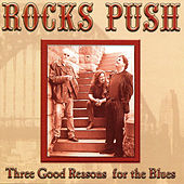 Three Good Reasons for the Blues by Rocks Push