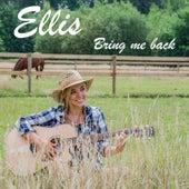 Bring Me Back by Ellis