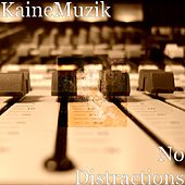 No Distractions by Kaine