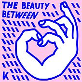 The Beauty Between by Kings Kaleidoscope