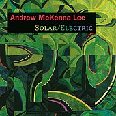 Solar / Electric by Andrew McKenna Lee