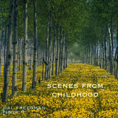 Scenes from Childhood by Hal Freedman