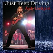 Just Keep Driving by Andy Lindquist