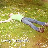 Living The Dreams by Nature Sounds Nature Music