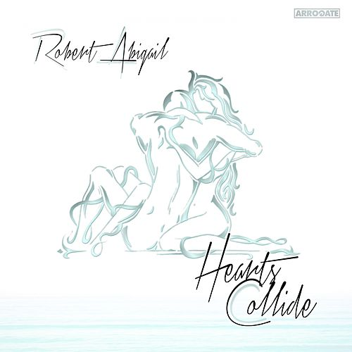 Hearts Collide by Robert Abigail