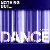 Nothing But... Dance, Vol. 1 - EP von Various Artists