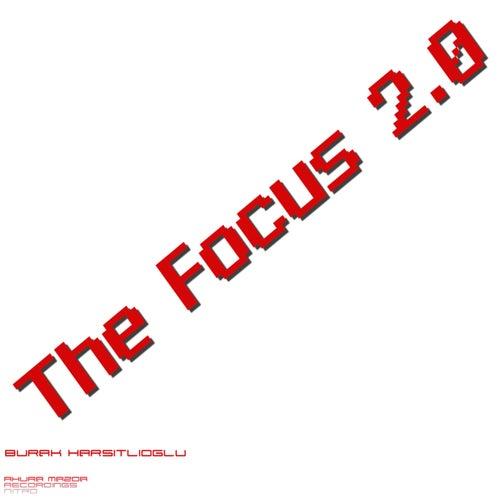 The Focus 2.0 by Burak Harsitlioglu