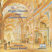 Organ Classics at the London Oratory by Patrick Russill