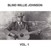 Blind Willie Johnson Remastered Collection (Vol. 1) by Blind Willie Johnson