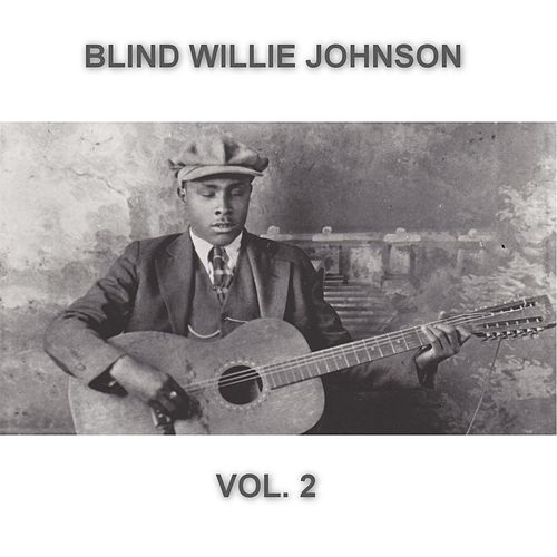 Blind Willie Johnson Remastered Collection (Vol. 2) by Blind Willie Johnson