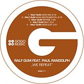 We Repeat by Ralf Gum