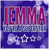 You're a Superstar by Jemma