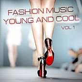 Fashion Music: Young and Cool, Vol. 1 by Various Artists