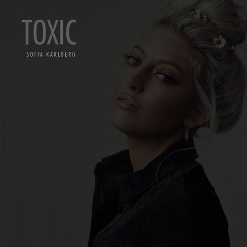 Toxic de Sofia Karlberg