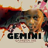 Gangsta Die by Gemini