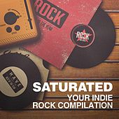 Saturated - Your Indie Rock Compilation by Various Artists