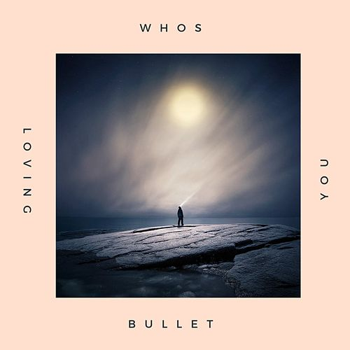 Who's Loving You by Bullet