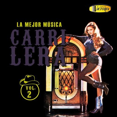 La Mejor Música de Carrilera (Vol. 2) by Various Artists