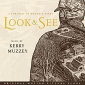 Look & See: a Portrait of Wendell Berry (Original Motion Picture Score) by Various Artists