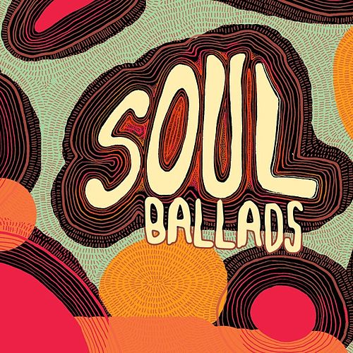 Soul Ballads by Various Artists