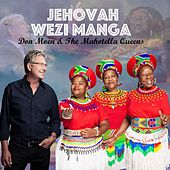Jehovah Wezi Manga by Mahotella Queens