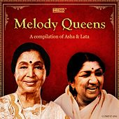 Melody Queens – A Compilation of Asha & Lata by Various Artists