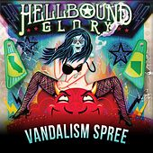 Vandalism Spree by Hellbound Glory