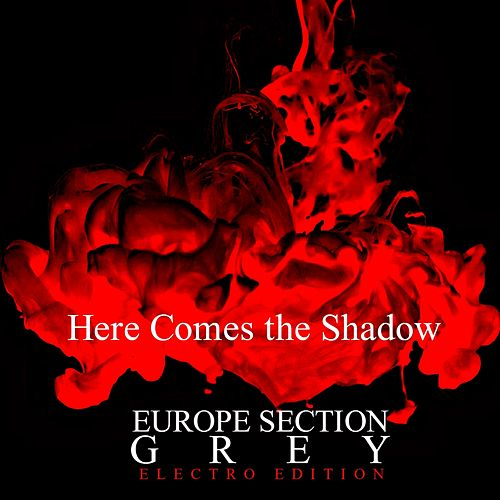 Here Comes the Shadow (Electro Edition) by Grey