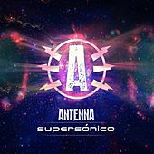 Supersónico by Antenna