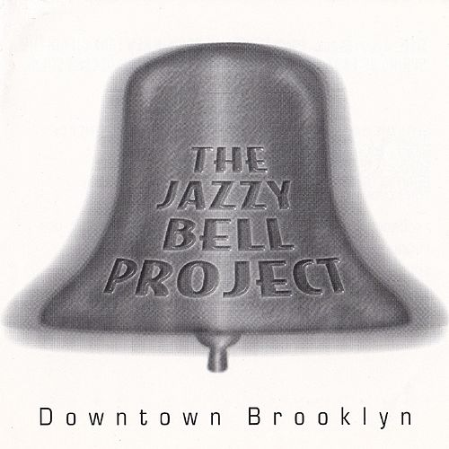 Downtown Brooklyn by The Jazzybell Project