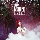 Reborn by Naked