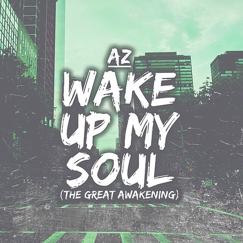 Wake up My Soul by AZ