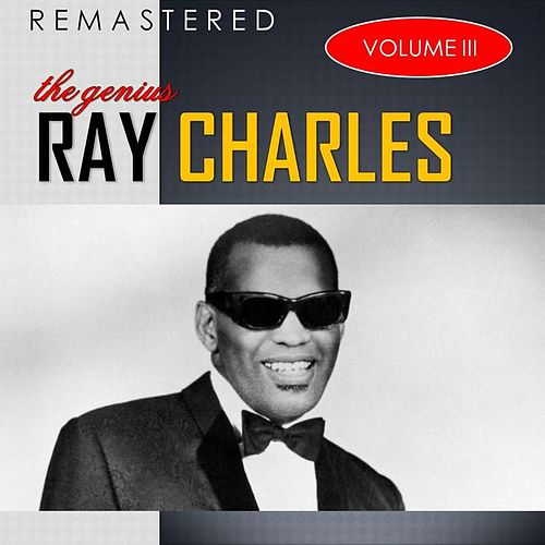 The Genius, Vol. 3 (Remastered) by Ray Charles