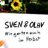 Wir garten auch im Herbst by Sven & Olav