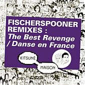 Kitsuné Remixes : The Best Revenge/Danse en France by Fischerspooner