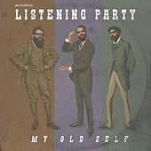 My Old Self by Listening Party