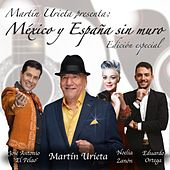 Mexico y España Sin Muro (Edición Especial) by Various Artists