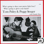 Who's Going To Shoe Your Pretty Little Foot? by Peggy Seeger