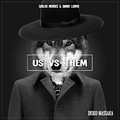 Us vs Them by Carlos Mendes