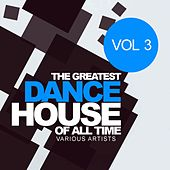 The Greatest Dance House Of All Time, Vol.3 - EP by Various Artists