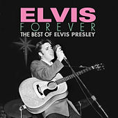 Elvis Forever: The Best of Elvis Presley by Various Artists